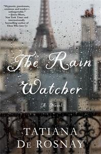 Tatiana De Rosnay: The Rain Watcher