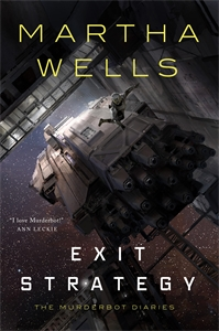 Martha Wells: Exit Strategy