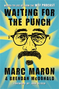 Marc Maron and Brendan McDonald: Waiting for the Punch
