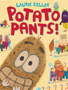 Laurie Keller: Potato Pants!