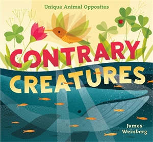 James Weinberg: Contrary Creatures