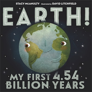 Stacy McAnulty: Earth! My First 4.54 Billion Years