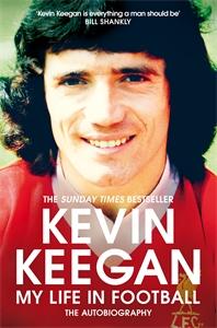 Kevin Keegan: My Life in Football