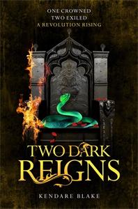 Kendare Blake: Two Dark Reigns: Three Dark Crowns Book 3