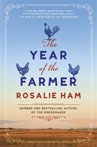 Rosalie Ham: The Year of the Farmer