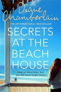 Diane Chamberlain: Secrets at the Beach House