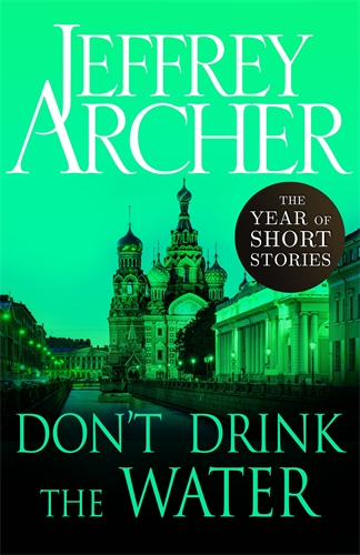 Jeffrey Archer: Don't Drink the Water