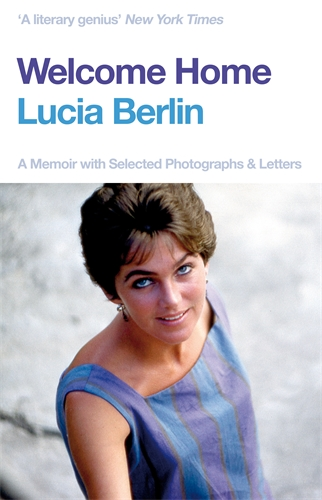 Lucia Berlin: Welcome Home