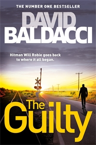 David Baldacci: The Guilty: A Will Robie Novel 4