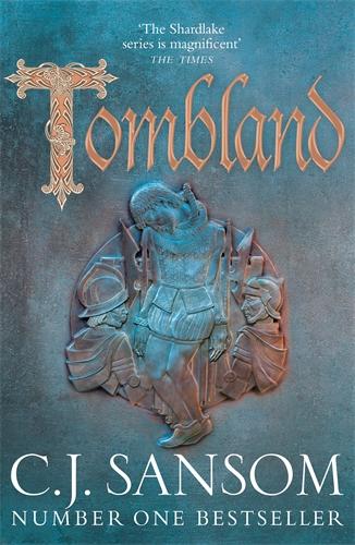 C. J. Sansom: Tombland: A Shardlake Novel 7