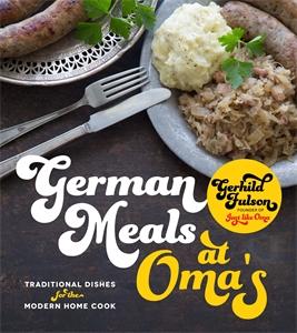 Gerhild Fulson: German Meals at Oma's