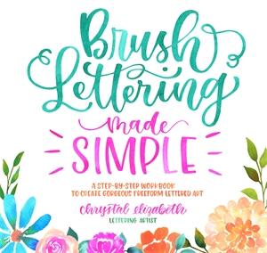 Chrystal Elizabeth: Brush Lettering Made Simple