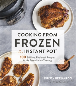 Kristy Bernardo: Cooking from Frozen in Your Instant Pot