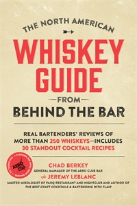 Jeremy LeBlanc: The North American Whiskey Guide from Behind the Bar