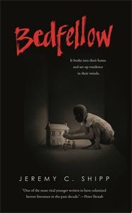 Jeremy C. Shipp: Bedfellow