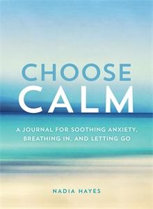Nadia Hayes: Choose Calm