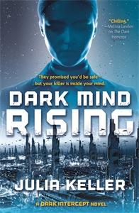 Julia Keller: Dark Mind Rising