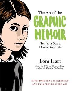 Tom Hart: Art of the Graphic Memoir, The