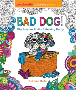 Deborah Muller: Zendoodle Coloring Presents Bad Dog!