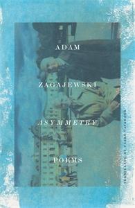 Adam Zagajewski: Asymmetry