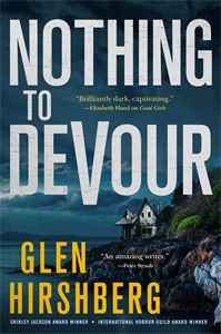 Glen Hirshberg: Nothing to Devour