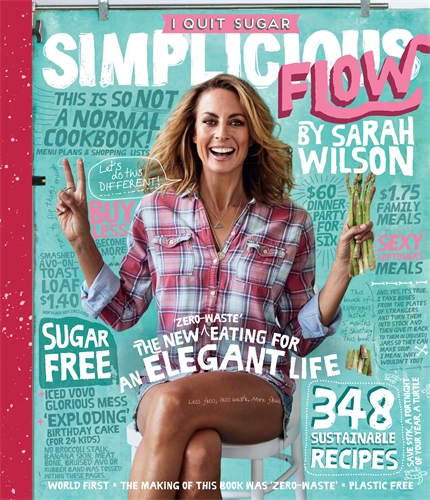 Sarah Wilson: I Quit Sugar: Simplicious Flow