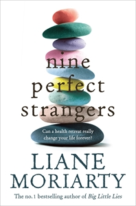 Liane Moriarty: Nine Perfect Strangers