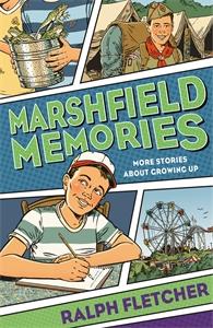 Ralph Fletcher: Marshfield Memories: More Stories About Growing Up