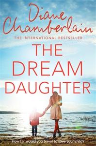 Diane Chamberlain: The Dream Daughter