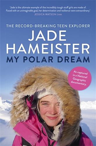 Jade Hameister: My Polar Dream
