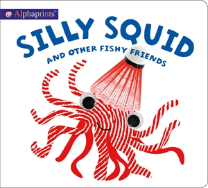 Roger Priddy: Alphaprints Silly Squid