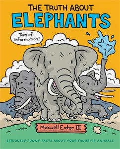 Maxwell Eaton III: The Truth About Elephants
