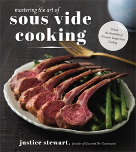 Justice Stewart: Mastering the Art of Sous Vide Cooking