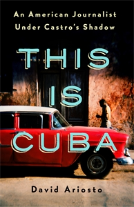 David Ariosto: This Is Cuba