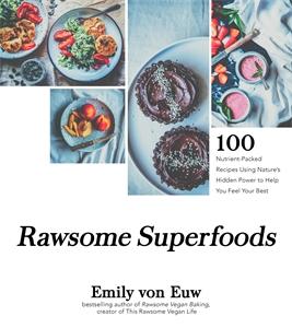 Emily von Euw: Rawsome Superfoods