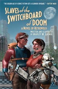 Bradley W. Schenck: Slaves of the Switchboard of Doom