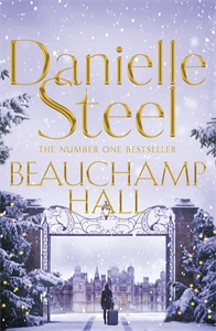 Danielle Steel: Beauchamp Hall