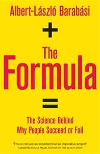 Albert-László Barabási: The Formula : The science behind why people succeed or fail