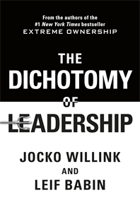 Jocko Willink: The Dichotomy of Leadership