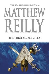 The Three Secret Cities: A Jack West Jr Novel 5