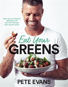Pete Evans: Eat Your Greens