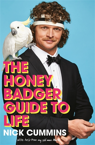 Nick Cummins: The Honey Badger Guide to Life