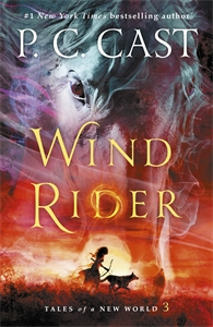 P.C. Cast: Wind Rider: Tales of a New World 3