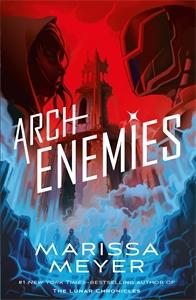 Marissa Meyer: Archenemies: Renegades Book 2
