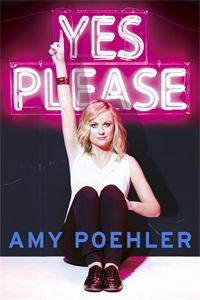 Amy Poehler: Yes Please