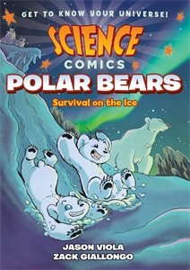 Jason Viola: Science Comics: Polar Bears
