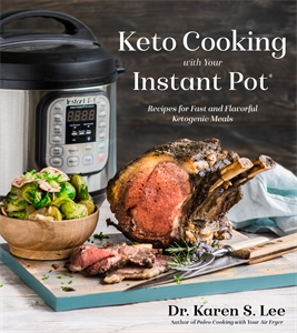 Dr. Karen S. Lee: Keto Cooking with Your Instant Pot