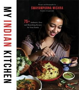 Swayampurna Mishra: My Indian Kitchen