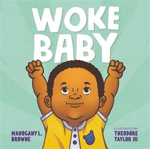 Mahogany L. Browne: Woke Baby