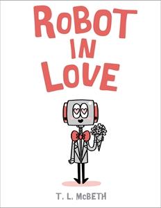 T. L. McBeth: Robot in Love